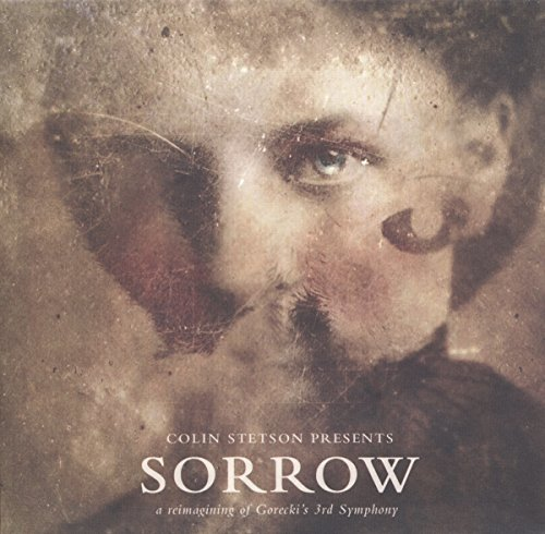 Sorrow: Reimagining of Gorecki's 3rd Symphony by Colin Stetson