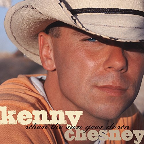 When The Sun Goes Down by Kenny Chesney
