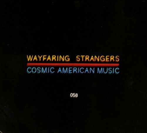 Wayfaring Strangers: Cosmic American Music by Various Artists