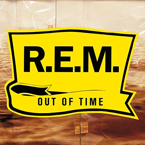 Out of Time [25th Anniversary Edition] by R.E.M.