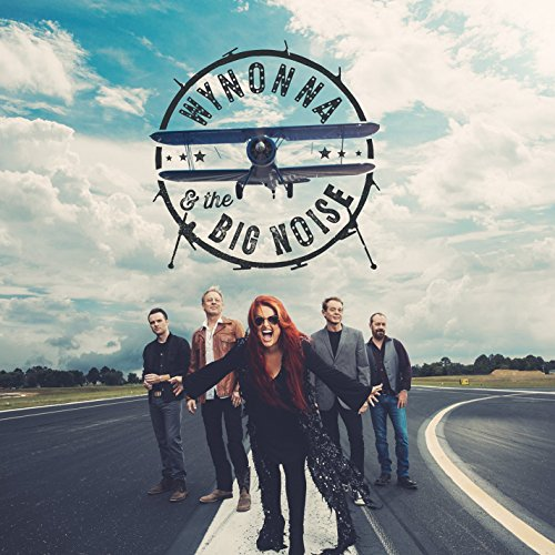 Wynonna & the Big Noise by Wynonna & The Big Noise