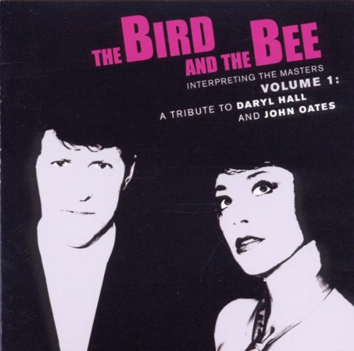 Interpreting The Masters, Volume 1: A Tribute to Daryl Hall And John Oates by The Bird And The Bee