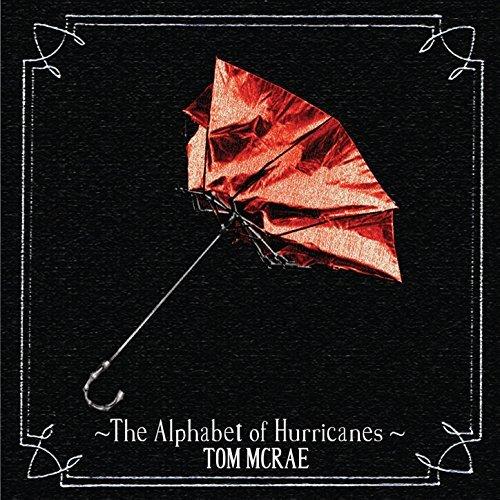 The Alphabet Of Hurricanes by Tom McRae