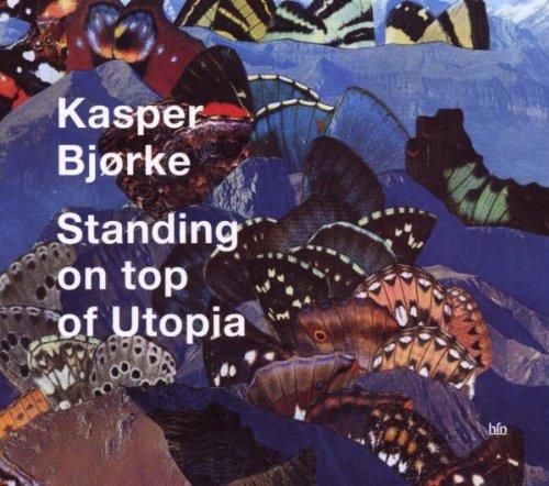Standing On Top Of Utopia by Kasper Bjorke