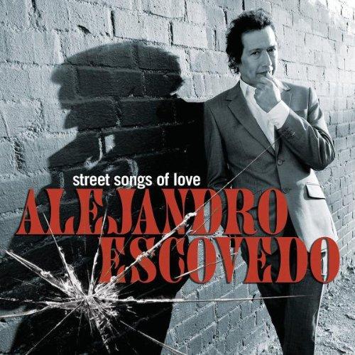 Street Songs of Love by Alejandro Escovedo
