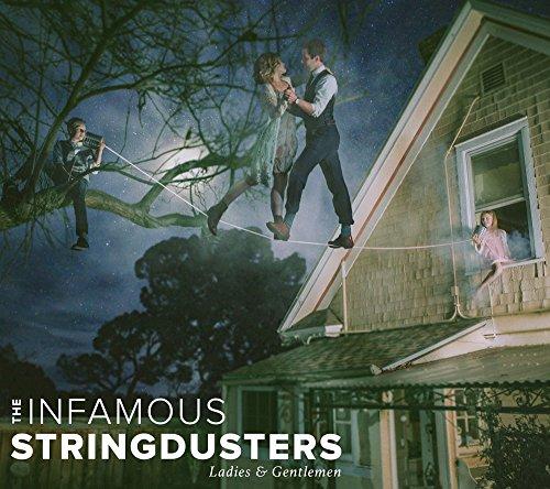 Ladies & Gentlemen by Infamous Stringdusters