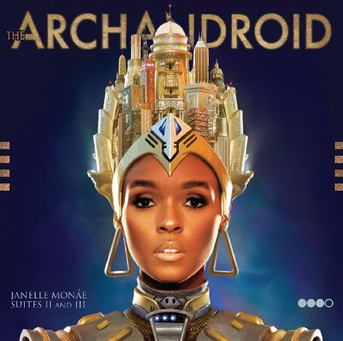 The ArchAndroid by Janelle Monáe