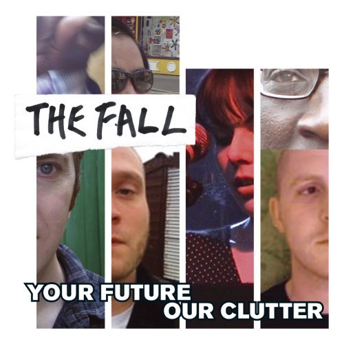 Your Future Our Clutter by The Fall