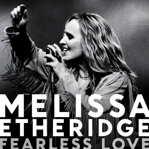 Fearless Love by Melissa Etheridge