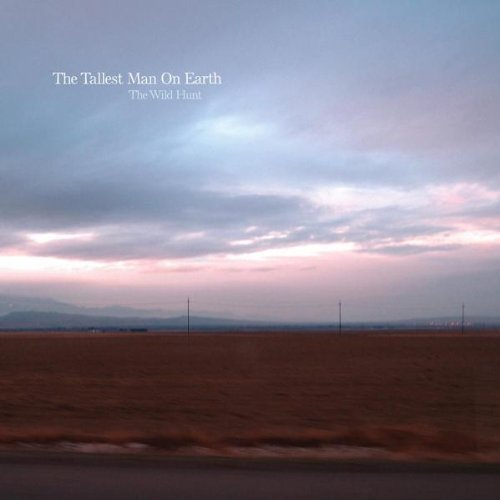 Wild Hunt by The Tallest Man on Earth
