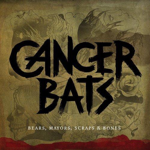 Bears, Mayors, Scraps & Bones by Cancer Bats