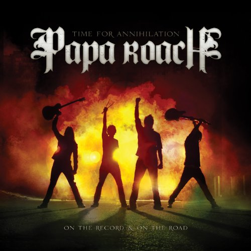 Time for Annihilation: On the Record and on the Road by Papa Roach