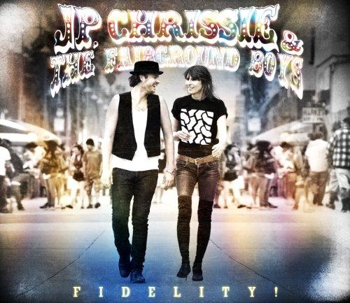 Fidelity! by JP, Chrissie & the Fairground Boys