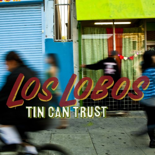Tin Can Trust by Los Lobos