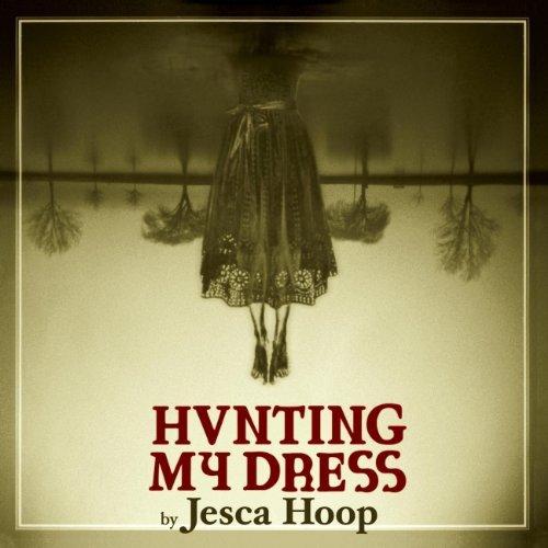 Hunting My Dress by Jesca Hoop