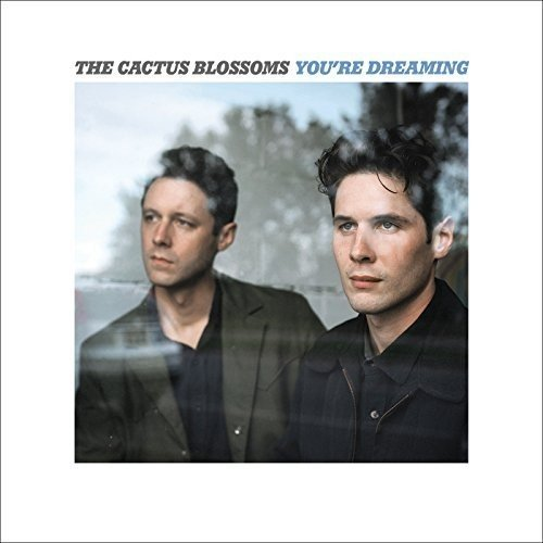 You're Dreaming by The Cactus Blossoms