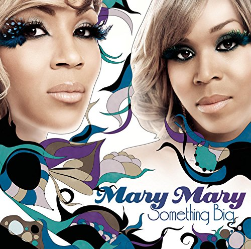 Something Big by Mary Mary