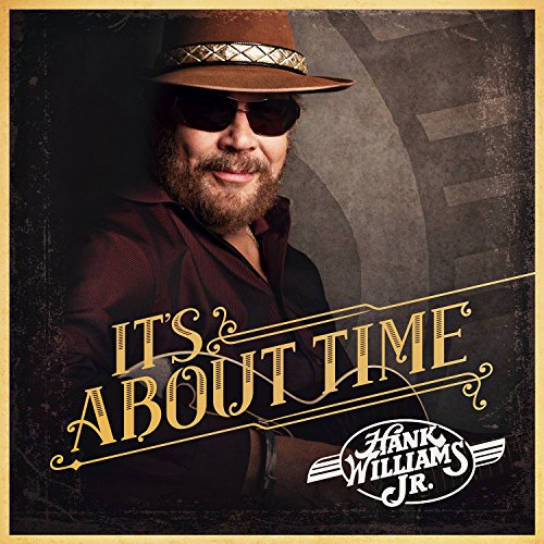 It's About Time by Hank Williams, Jr.