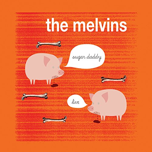 Sugar Daddy Live by The Melvins