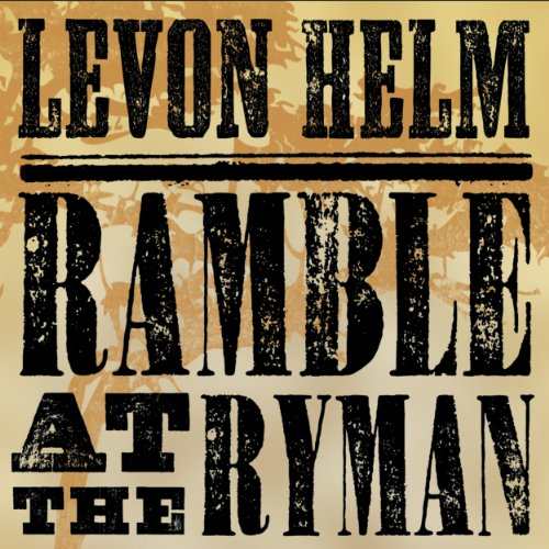 Ramble at the Ryman by Levon Helm