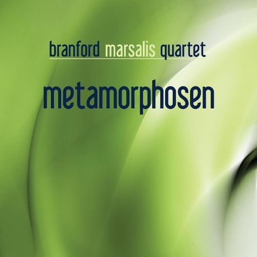 Metamorphosen by Branford Marsalis Quartet