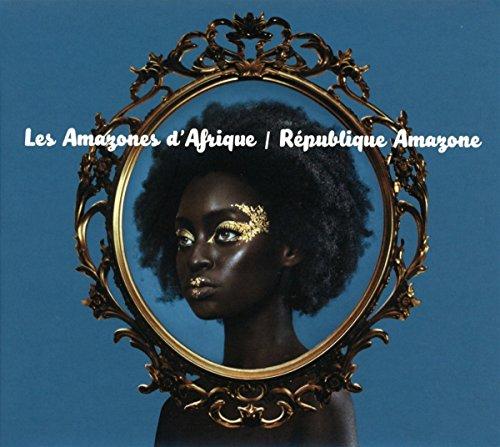Republique Amazone by Les Amazones d'Afrique