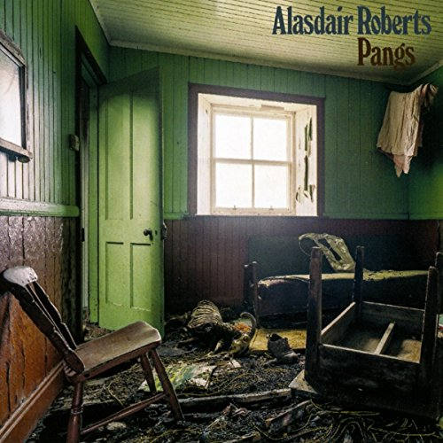 Pangs by Alasdair Roberts