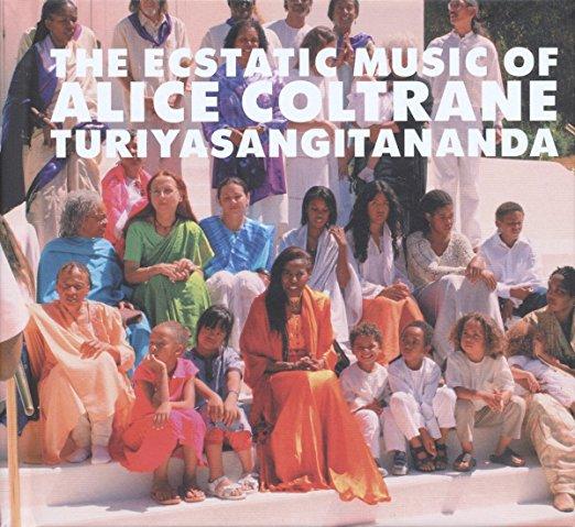 World Spirituality Classics 1: The Ecstatic Music of Alice Coltrane Turiyasangitananda by Alice Coltrane