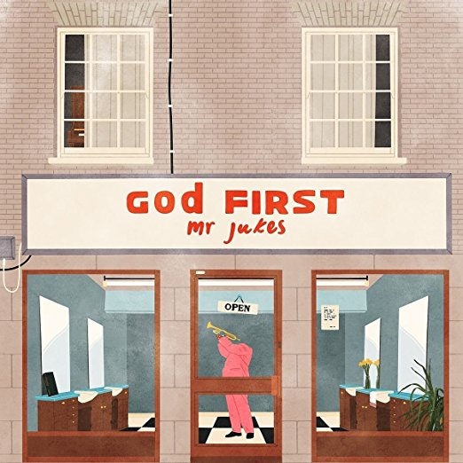God First by Mr. Jukes