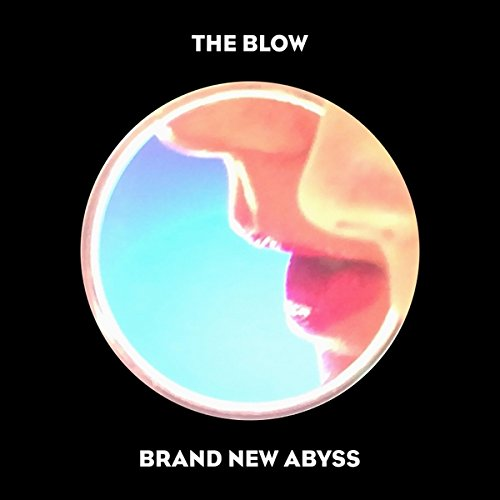 Brand New Abyss by The Blow