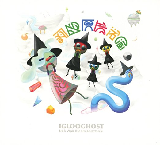 Neo Wax Bloom by Iglooghost