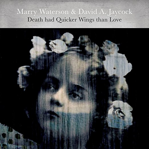 Death Had Quicker Wings Than Love by Marry Waterson