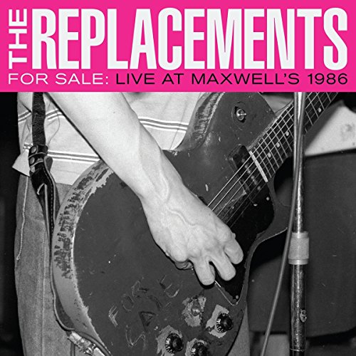 For Sale: Live at Maxwell's 1986 by The Replacements