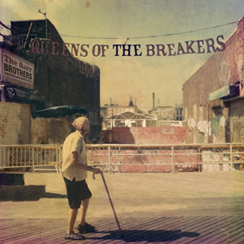 Queens of the Breakers by The Barr Brothers