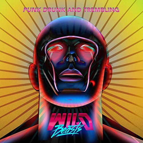 Punk Drunk And Trembling [EP] by Wild Beasts