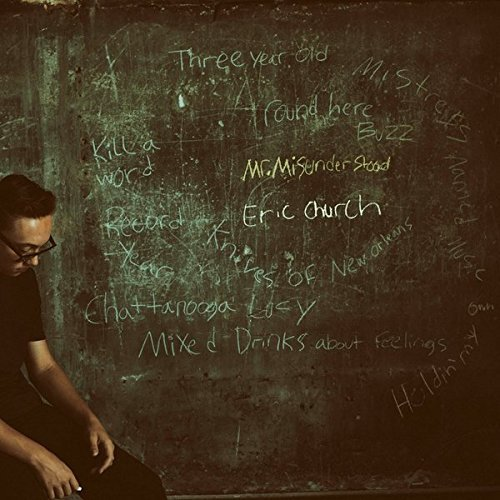 Mr. Misunderstood by Eric Church