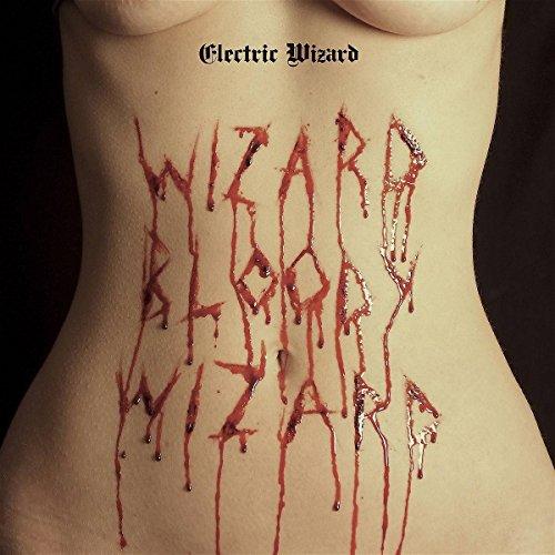 Wizard Bloody Wizard by Electric Wizard