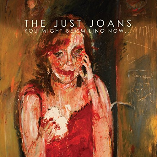 You Might Be Smiling Now by The Just Joans
