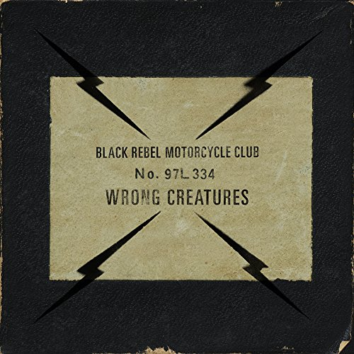 Wrong Creatures by Black Rebel Motorcycle Club
