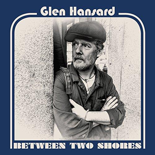 Between Two Shores by Glen Hansard
