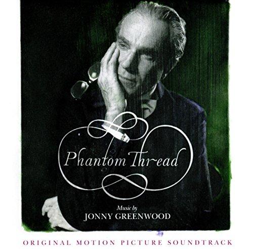 Phantom Thread [Original Motion Picture Soundtrack] by Jonny Greenwood