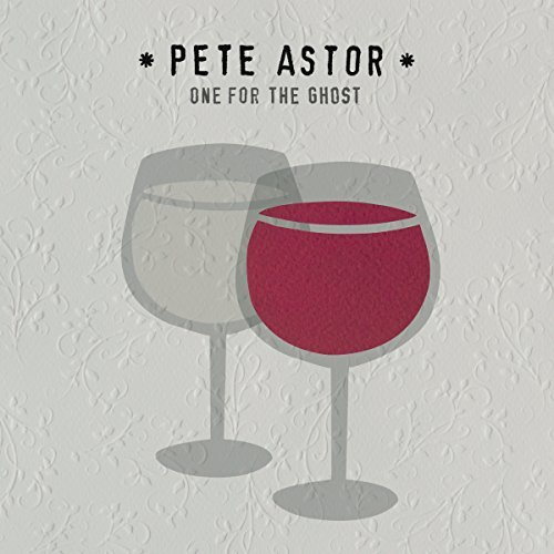 One for the Ghost by Pete Astor