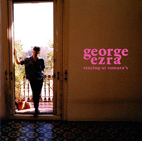 Staying at Tamara's by George Ezra