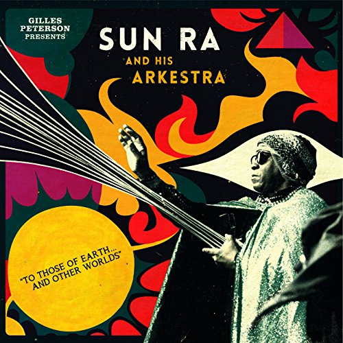 To Those of Earth & Other Worlds by Sun Ra & His Arkestra
