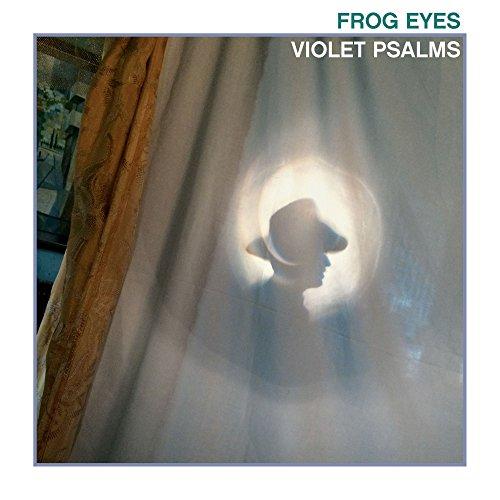 Violet Psalms by Frog Eyes