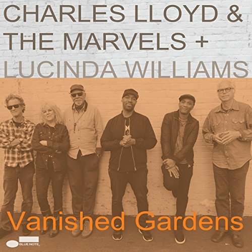 Vanished Gardens by Charles Lloyd & the Marvels