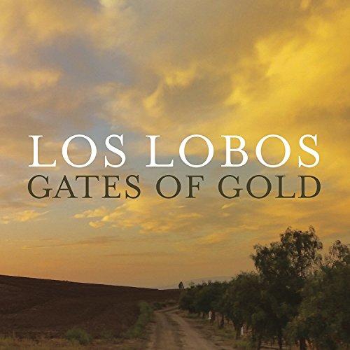 Gates of Gold by Los Lobos