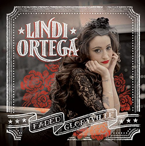 Faded Gloryville by Lindi Ortega