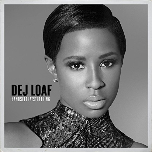#AndSeeThatsTheThing [EP] by DeJ Loaf