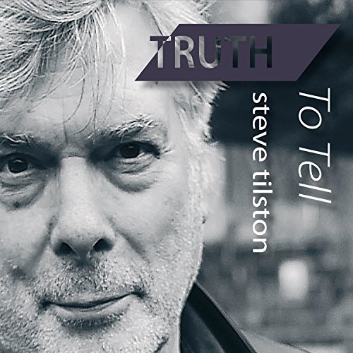 Truth to Tell by Steve Tilston